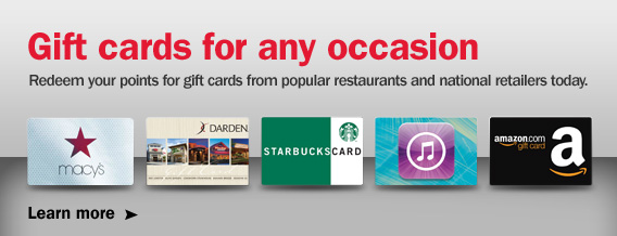 Gift cards for any occasion. Redeem your points for gift cards from popular restaurants and national retailers today.