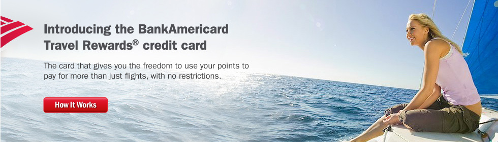 Image of a girl sitting on a boat at sea. Introducing the BankAmericard Travel Rewards™ credit card. The card that gives you the freedom to use your points to pay for more than just flights, with no restrictions. How It Works.